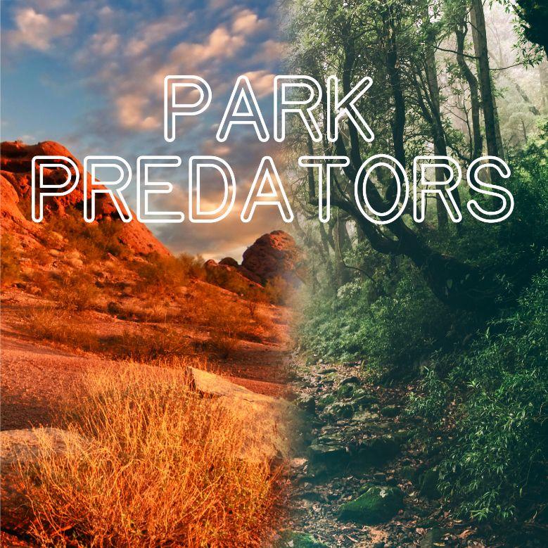 Park Predators hosted by Delia D'Ambra