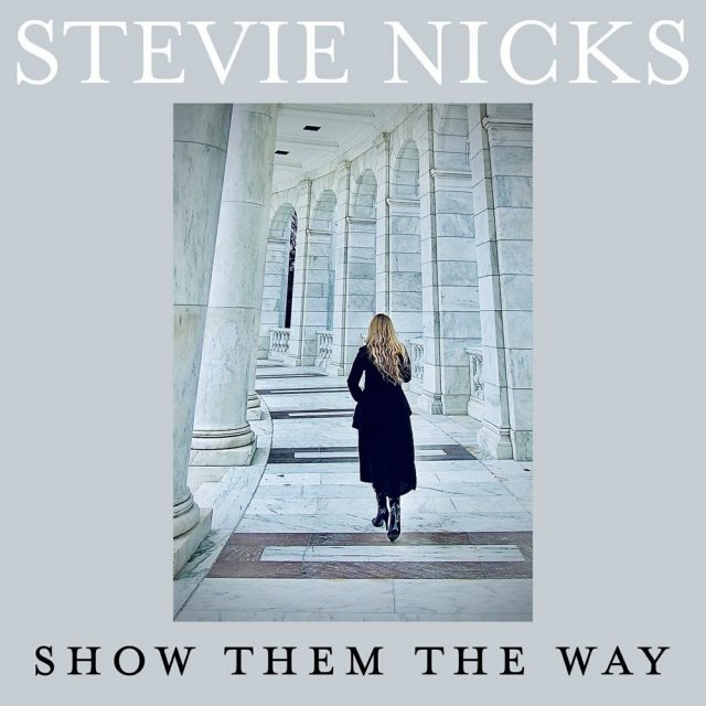 Stevie Nicks New Song 'Show Them the Way'
